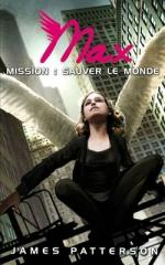 maximum-ride,-tome-3---mission-sauver-le-monde-75673