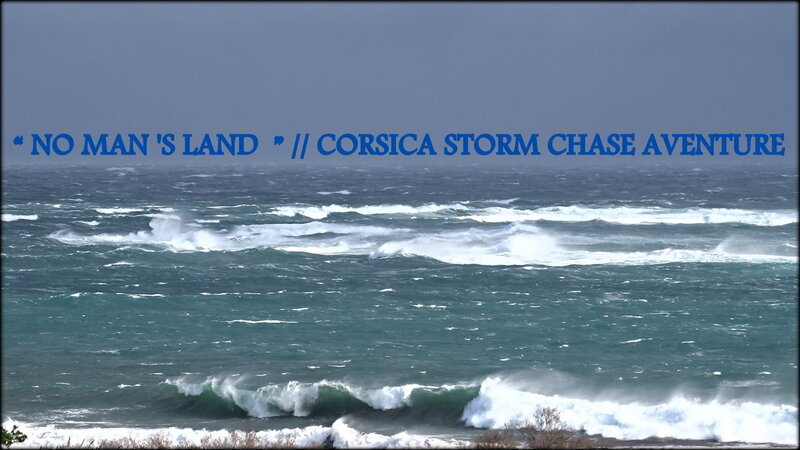 NO_MAN__S_LAND_II_CORSICA_STORM_CHASE_AVENTURE_