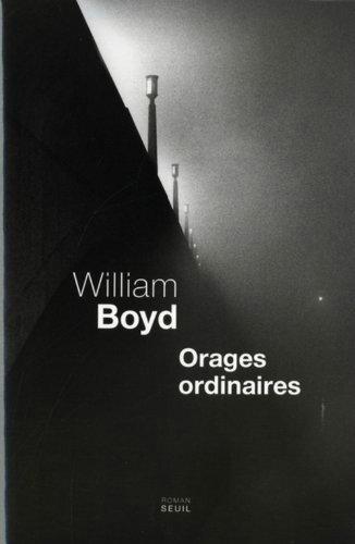 Orages ordinaires - William Boyd Lectures de Liliba
