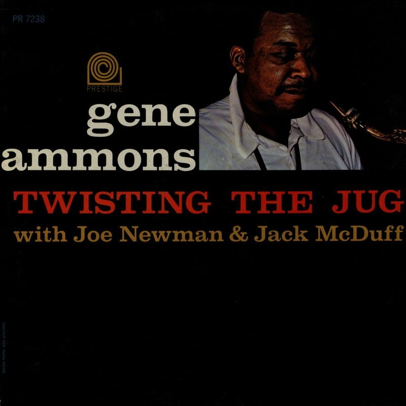 Gene Ammons - 1961 - Twisting The Jug (Prestige)
