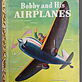Livre collection ... bobby and his airplanes * little golden book