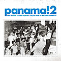 Panama! 2: latin sounds, cumbia tropical & calypso funk on the isthmus 1967-77 (soundway, 2009)