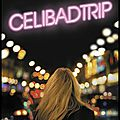 Celibadtrip - anne berland - editions michel lafon - + video