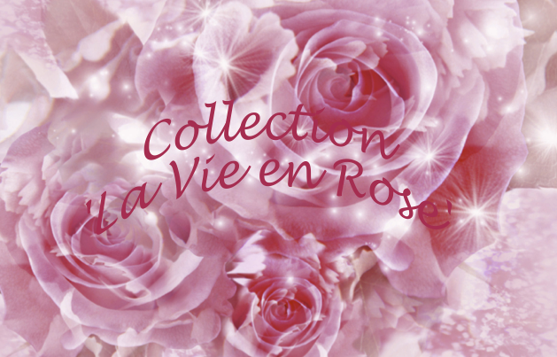 Z collection la vie en rose