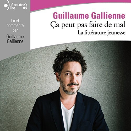 guillaume gallienne La littérature jeunesse