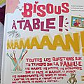 Bisous, à table, mamaaan!-n.weil, d.godard&s.nicolet.