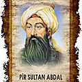 Pir sultan abdal (1480 – 1550) : « ne te détourne point... »