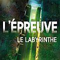 L'épreuve : le labyrinthe