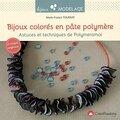 Bijoux colorés en pâte polymère - polymeramoi