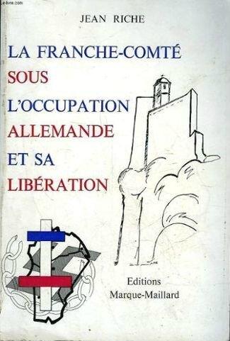 Livre Jean Riche La Franche-comté sous l'occupation