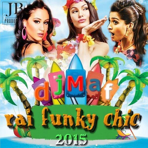 dj maf rai funky chic 2015