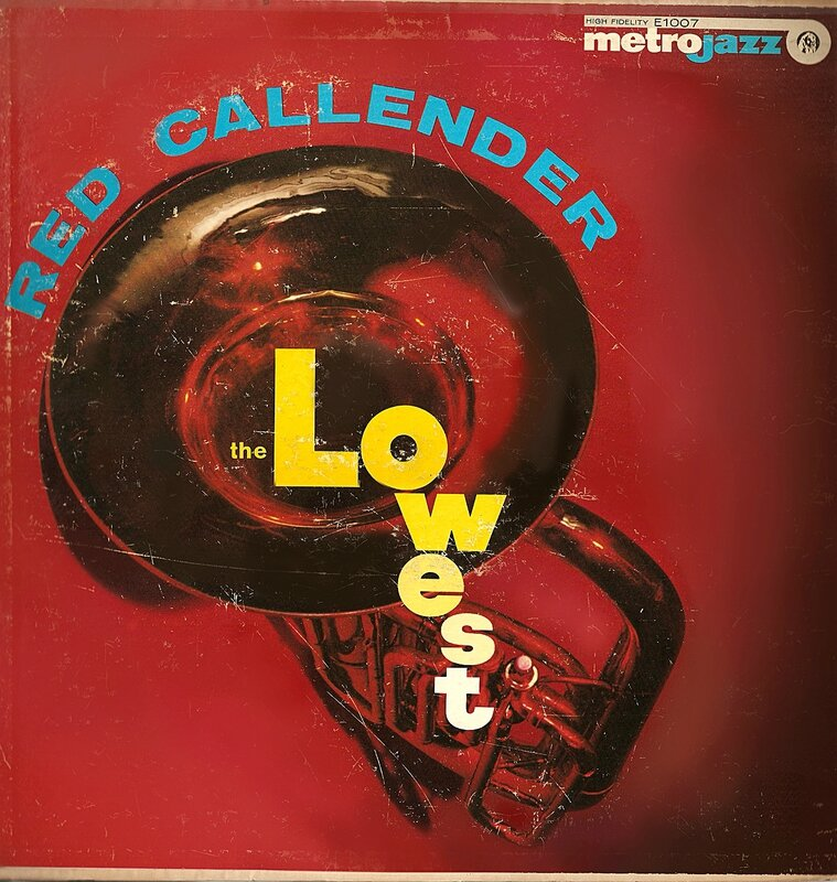 Red Callender - 1958 - The Lowest (Metrojazz)
