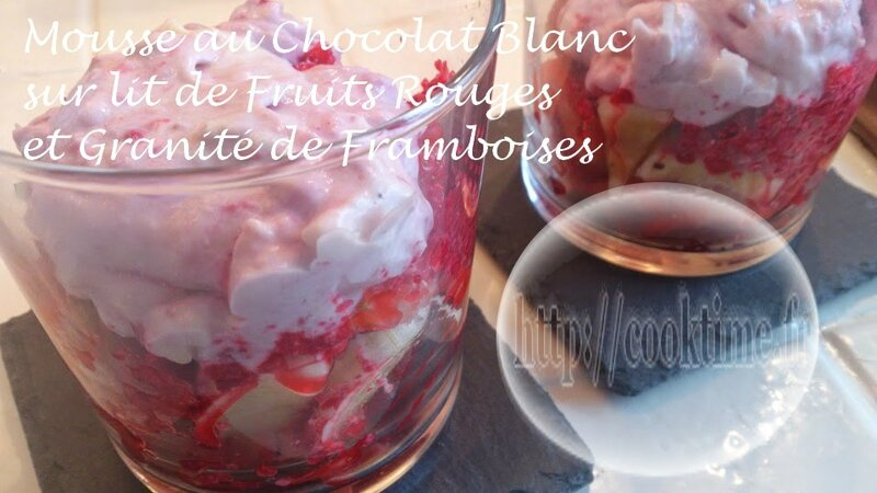 Mousse au Chocolat blanc sur lit de Fruits Rouges et Granité Framboise