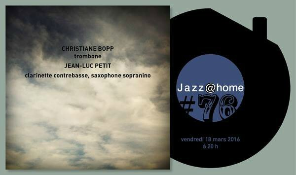 Christiane Bopp, Jean-Luc Petit Jazz at home mars 16