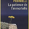 La patience de l'immortelle de michèle pedinielli