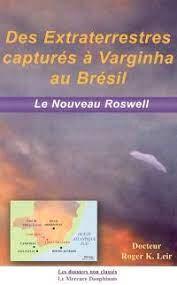 Des extraterrestres capturés à Varginha au Brésil Roger K