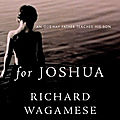 For joshua (richard wagamese)
