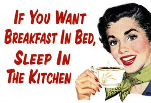 9051_If_You_Want_Breakfast_in_Bed_Posters