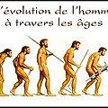 Humour - evolution de l'espèce humaine...
