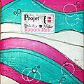 Project life... enfin, un début...