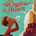 Le mystère de hawa'a