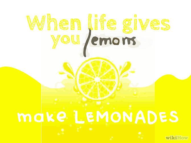 670px_Make_Lemonade_when_Life_Gives_You_Lemons_Step_1