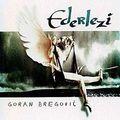 Ederlezi - Goran Bregovic