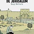 Les chroniques de jerusalem - guy delisle