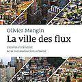 O. mongin : la ville des flux