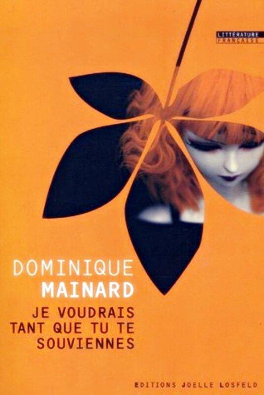 Dominique Mainard - Je voudrais tant que tu te souviennes
