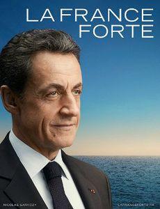 Nicolas Sarkozy la France Forte 2012 présidentielle