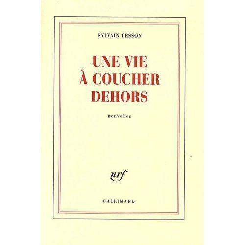 #46 Une vie à coucher dehors, Sylvain Tesson