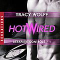 Hotwired tome 1 : dérapage contrôlé de tracy wolf
