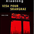 Visa pour shanghaï (a loyal character dancer) - xiaolong qiu