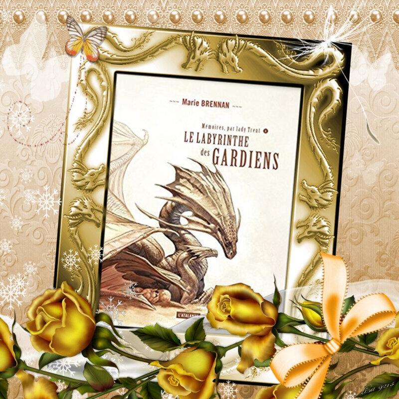 Mémoires, par Lady Trent tome 4 : le labyrinthe des Gardiens (Marie Brennan)