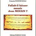 4. jean moulin était-il donc si dangereux?