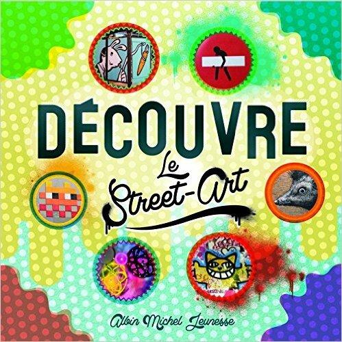 Decouvre Le Street Art Caroline Desnoettes Albin Michel
