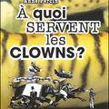 À quoi servent les clowns ?, écrit par anne percin