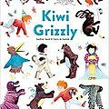Kiwi grizzly / gauthier david et claire de gastold . - thierry magnier, 2018