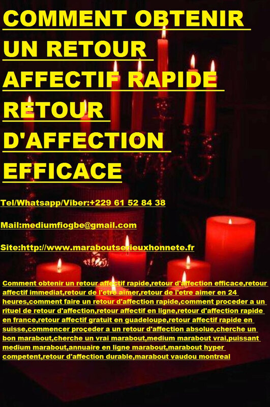 COMMENT OBTENIR UN RETOUR AFFECTIF RAPIDE RETOUR D'AFFECTION EFFICACE