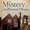 The mystery of underwood house, de clara benson