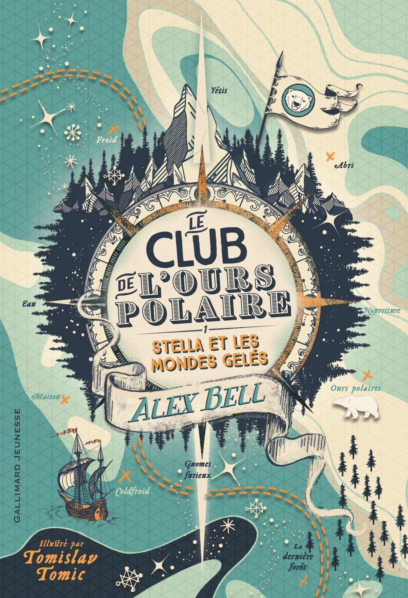 Le club de l'Ours Polaire T1, Stella et les mondes gelés, de Alex Bell, chez Gallimard Jeunesse ***