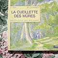 La cueillette des mûres, h. ray et m. charrier, bibliothèque benjamin, éditions bordas 1987
