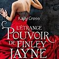 L'étrange secret de finley jayne - kady cross