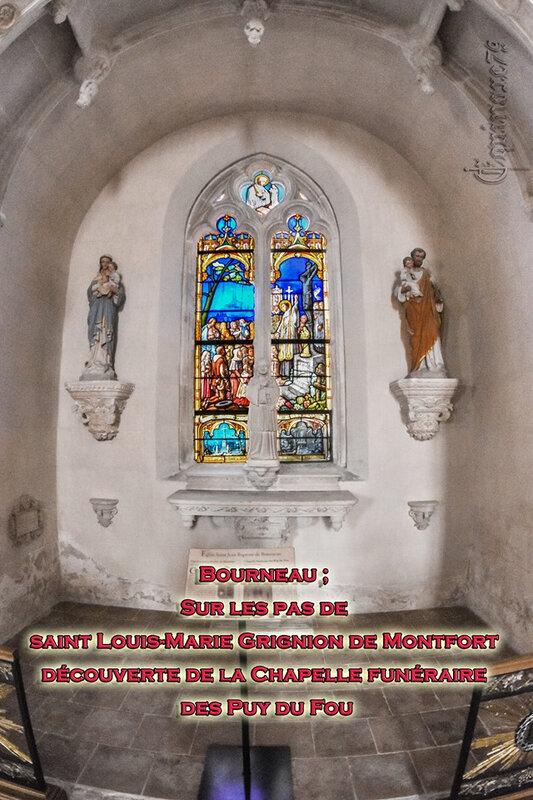 Bourneau ; Sur les pas de saint Louis-Marie Grignion de Montfort – découverte de la Chapelle funéraire des Puy du Fou