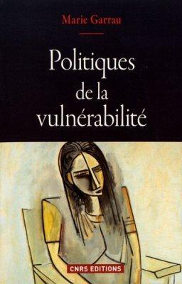 """Tous vulnérables. Marie Garrau """"Politique de la vulnérabilité"""""""