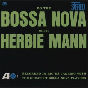 Herbie Mann - 1962 - Do The Bossa Nova With Herbie Mann (Atlantic)