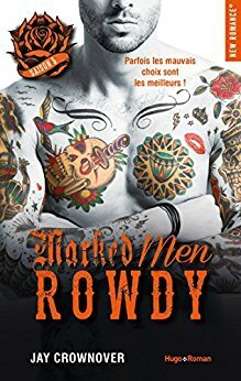 Marked Men Tome 5 - Rowdy de Jay Crownover - Les chroniques d'Evenusia