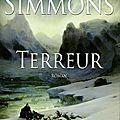 Dan simmons, terreur, robert laffont, 2008