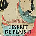 L'esprit de plaisir;une histoire de la sexualité et de l'érotisme au japon (17e-20e siècle)